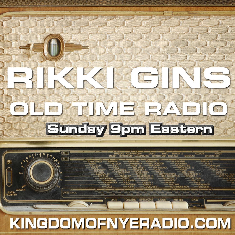 Rikki Gins Old Time Radio